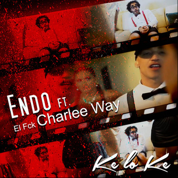 Endo - Ke Lo Ke (feat. Charlee Way) (Explicit)