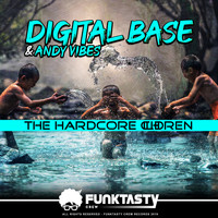 Digital Base, Andy Vibes - The Hardcore Children