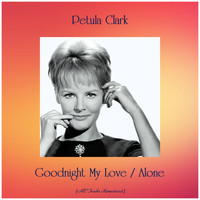 Petula Clark - Goodnight My Love / Alone (Remastered 2019)