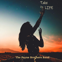 Payne Brothers - Take on Life