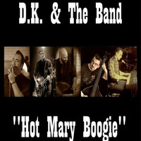 D.K. & The Band - Hot Mary Boogie