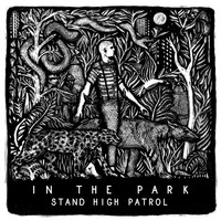 Stand High Patrol - In the Park