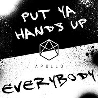 Apollo - Put Ya Hands Up / Everybody