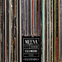 Meena Cryle & The Chris Fillmore Band - Elevations
