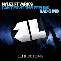 Nylez - Can't Fight This Feeling (Radio Mix) [feat. Varios]