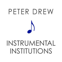Peter Drew - Instrumental Institutions