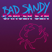 Bad Sandy - Cancer Szn