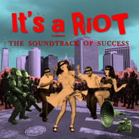 It's a Riot - The Soundtrack of Success