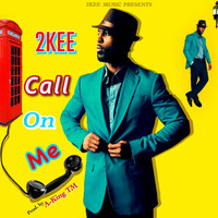 2kee - Call on Me