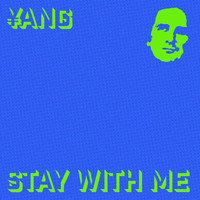 ¥ANG - Stay with Me