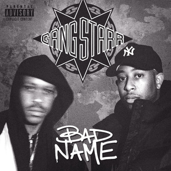 Gang Starr - Bad Name (Explicit)