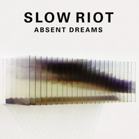 Slow Riot - Absent Dreams
