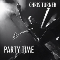 Chris Turner - Party Time