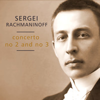 Sergei Rachmaninoff - Concerto No. 2 and No. 3