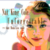 Nat 'King' Cole - Unforgettable - That Mona Lisa Smile