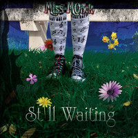 Miss Monck - Still Waiting