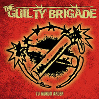 The Guilty Brigade - Tu Mundo Arder