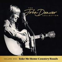 John Denver - The John Denver Collection, Vol 1: Take Me Home Country Roads