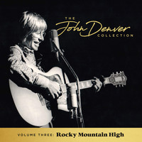 John Denver - The John Denver Collection, Vol 3: Rocky Mountain High