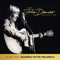 John Denver - The John Denver Collection, Vol 4: Sunshine On My Shoulders