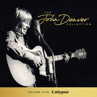 John Denver - The John Denver Collection, Vol 5: Calypso