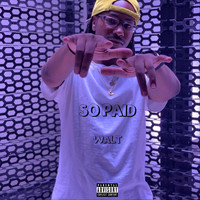 Walt - So Paid (Explicit)