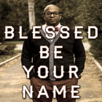 David Seale - Blessed Be Your Name