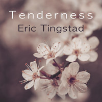 Eric Tingstad - Tenderness (Explicit)