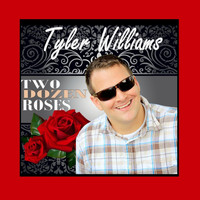 Tyler Williams - Two Dozen Roses
