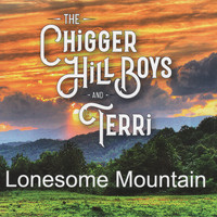 The Chigger Hill Boys & Terri - Lonesome Mountain