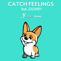 Henry Young - Catch Feelings (feat. Zachary)