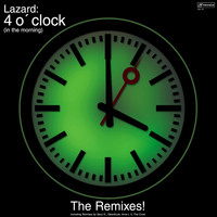 Lazard - 4 o'Clock (In the Morning) [The Remixes]