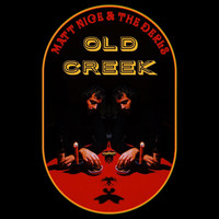 Matt Nice & the Derls - Old Creek