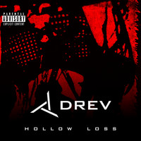 Drev - Hollow Loss (Explicit)