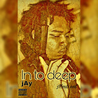 JAY - In to deep (Explicit)