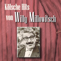 Willy Millowitsch - Kölsche Hits von Willy Millowitsch