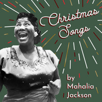 Mahalia Jackson - Christmas Songs by Mahalia Jackson