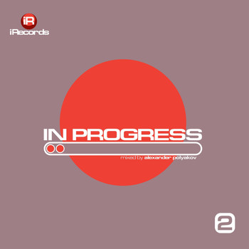 Various Artists - In Progess 2 (Mixed By Alexander Polyakov)