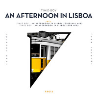 Timid Boy - An Afternoon in Lisboa