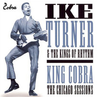Ike Turner & The Kings Of Rhythm - The Chicago Sessions
