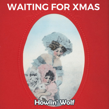 Howlin' Wolf - Waiting for Xmas