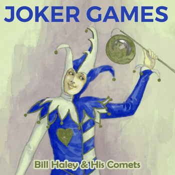 Bill Haley & His Comets - Joker Games