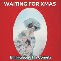 Bill Haley & His Comets - Waiting for Xmas