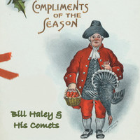Bill Haley & His Comets - Compliments of the Season