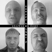 Slaves On Dope - Covers Volume 2