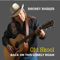 Rodney Barker - Old Skool Back on This Lonely Roam