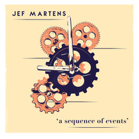Jef Martens - A Sequence Of Events, Pt. I