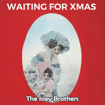 The Isley Brothers - Waiting for Xmas