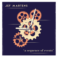 Jef Martens - A Sequence Of Events, Pt. II