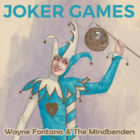 Wayne Fontana & The Mindbenders - Joker Games